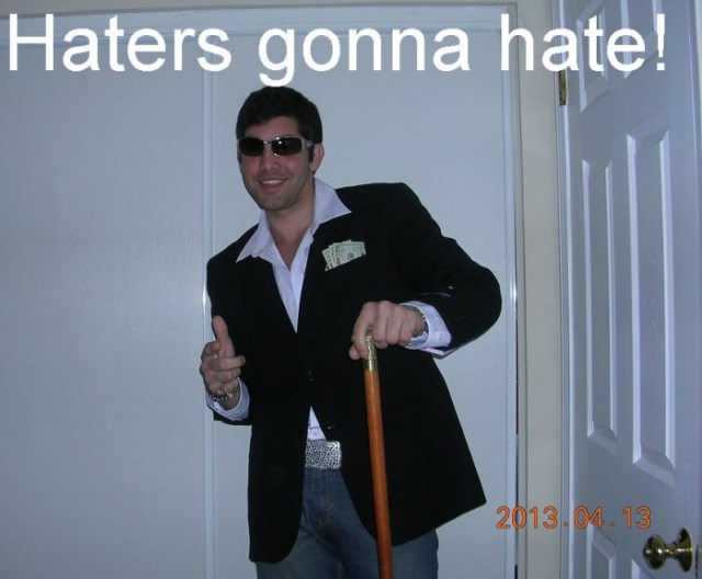 haters-gonna-hate.JPG (67 KB)