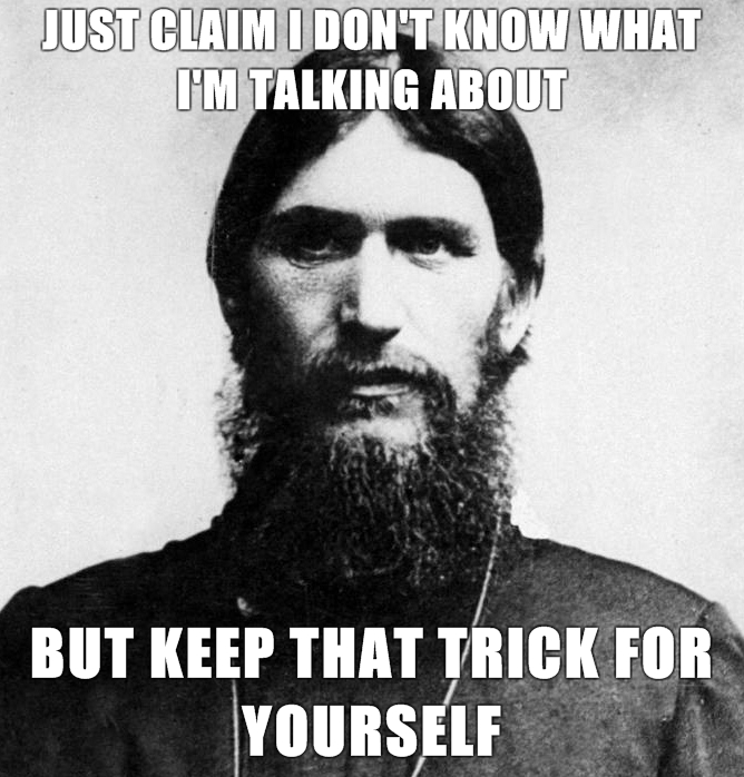 Rasputin-is-a-Badass-Just-claim-I-dont-know-what-Im-talking-about-but-keep-that-trick-for-yourself.jpg (280 KB)