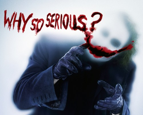 WhySoSerious.jpg (907 KB)