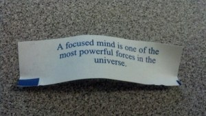 A focused mind is one of the most powerful forces in the universe