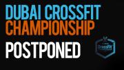 Cancellato il Dubai CrossFit Championship 2020 a causa dell'attuale emergenza sanitaria.