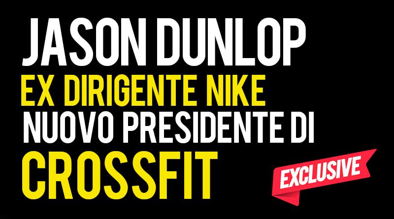 jason dunlop nuovo presidente di CrossFit