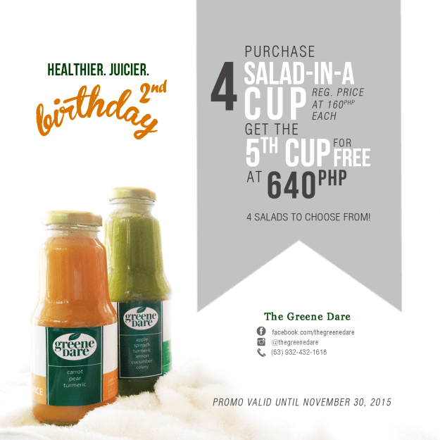 Greene Dare Anniversary Promo 2015: Purchase 4 Salads-in-Cup for PhP640 and get the 5th Cup for Free