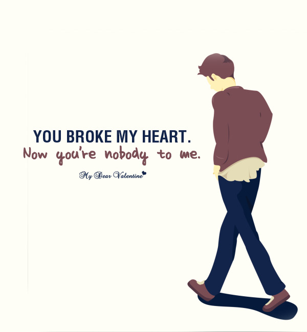 You Broke My Heart I Still Love You Quotes