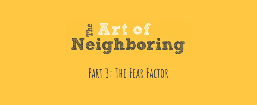 THE ART OF NEIGHBORING, Part 3: Going Deeper Questions