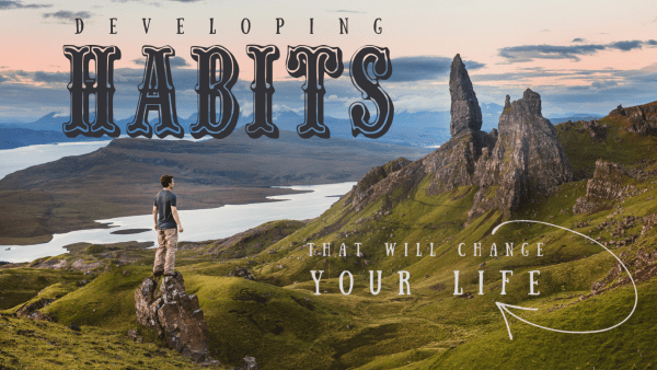 Developing HABITS, Part 1: Hanging Out With God Image