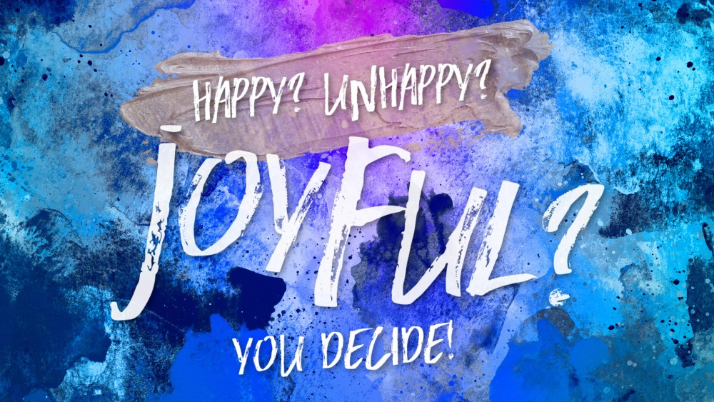 Happy? Unhappy? Joyful? You decide!