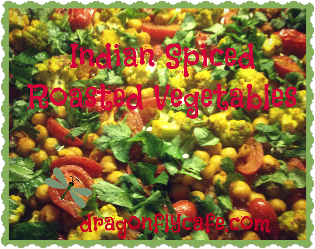 Roasted Cauliflower, Tomatoes, Chickpeas with Indian Spices