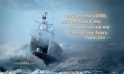 """I sought the Lord, and He heard me, and delivered me from all my fears."""
