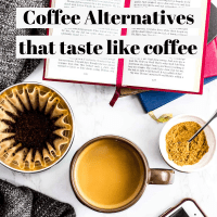 The Best Coffee Alternatives that tastes like coffee!