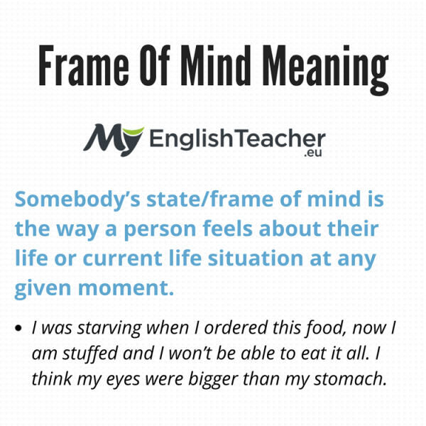 Frame Of Mind Meaning - MyEnglishTeacher.eu