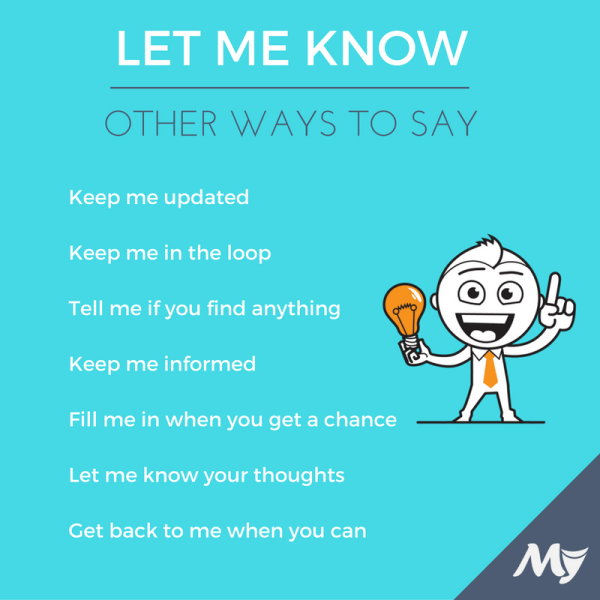 "Other ways to say ""let me know"" 