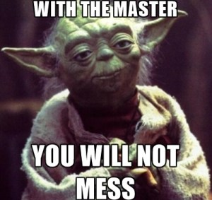 meme-with-the-master-you-will-not-mess-01