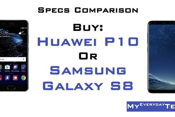Huawei P10 vs Samsung Galaxy S8