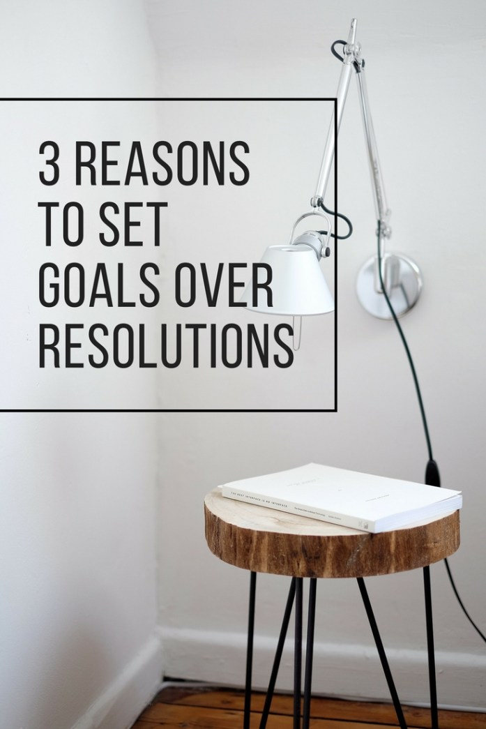3 reasons to set goals over resolutions