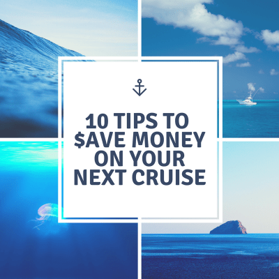 10 ways to save money on your next cruise
