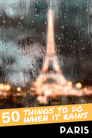 Paris When It Rains: The 50 Best Things To Visit And Beat The Weather