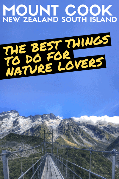 The best things to do in Mt Cook for nature lovers