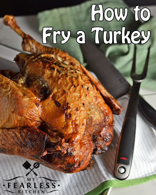How To Fry A Turkey My Fearless Kitchen