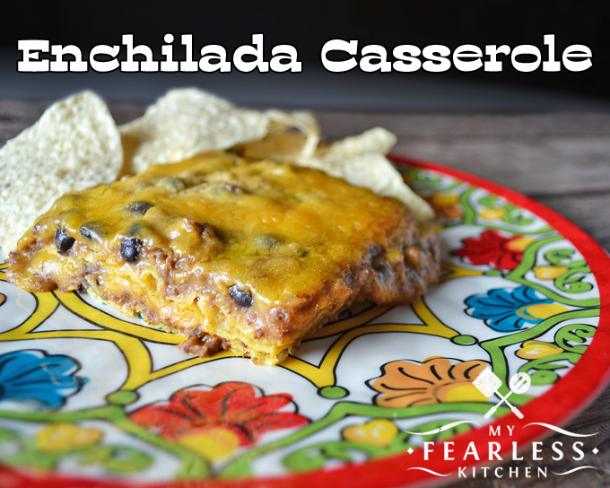 Enchilada Casserole from My Fearless Kitchen. Do you want to enjoy enchiladas at home, but don't want to take the time to make them? This Enchilada Casserole is just what you're looking for!