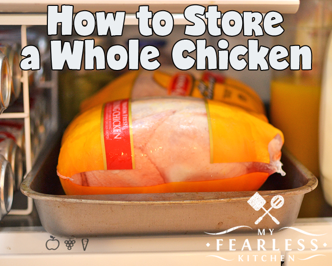 How to Store a Whole Chicken from My Fearless Kitchen. Not sure how to store the whole chicken you just bought at the grocery store? Get our best tips on where and how to store a whole chicken until you're ready to cook it.