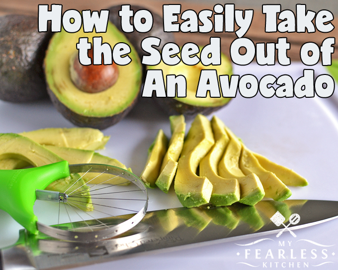 How to Easily Take the Seed Out of An Avocado - My Fearless