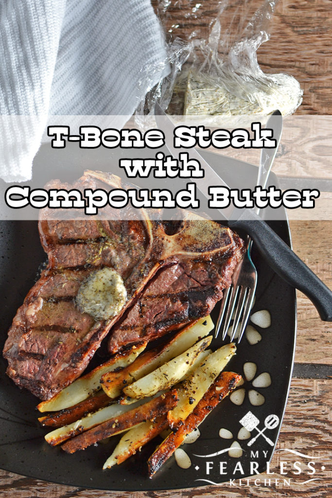T-Bone Steak with Compound Butter from My Fearless Kitchen. Take your grilling to the next level with this T-Bone Steak with Compound Butter. It tastes like a steakhouse right in your kitchen!