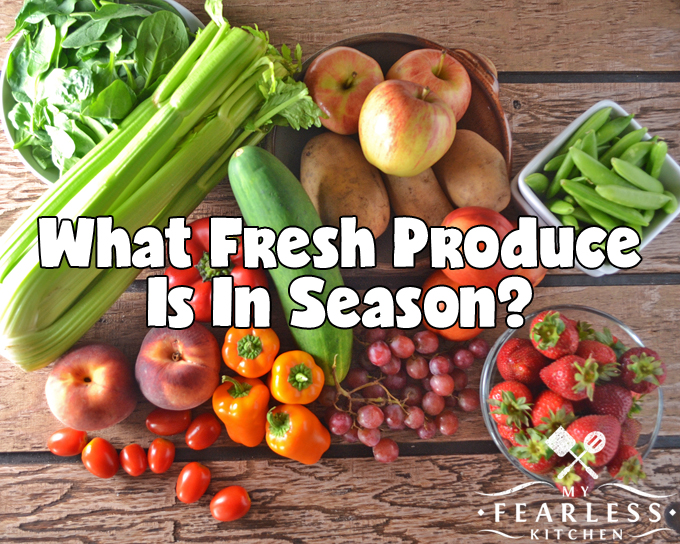What Fresh Produce Is In Season? From My Fearless Kitchen. Shopping For  Produce When