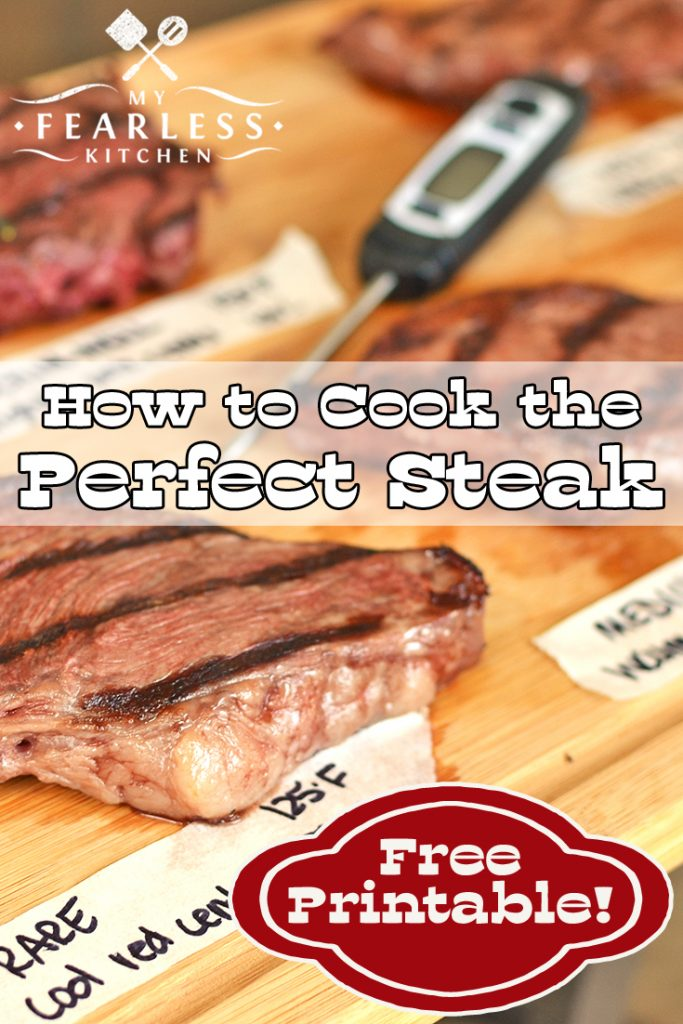 How to Cook the Perfect Steak from My Fearless Kitchen. Free printable. Never have an over- or under-cooked steak again! These are the best tips for how to cook the perfect steak. #grilling #beef #steak #kitchentips #kitchenhacks