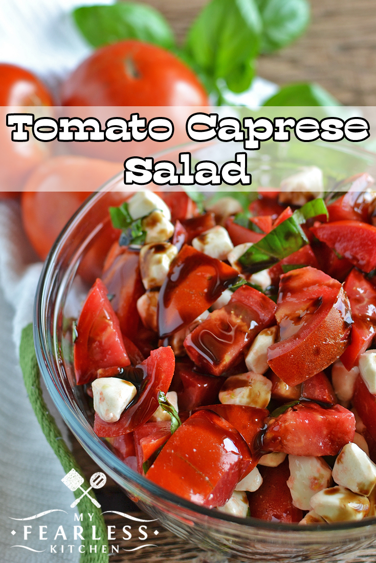 Tomato Caprese Salad from My Fearless Kitchen. Make this easy Tomato Caprese Salad any time for a fresh taste of summer. It takes just a few minutes to put together, but tastes so fancy!