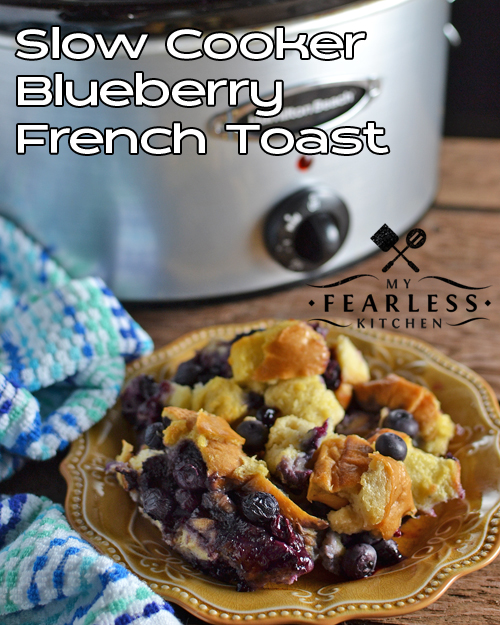 Slow Cooker Blueberry French Toast from My Fearless Kitchen. Are you looking for an easy, tasty, fruity French Toast recipe the whole family will love? This Slow Cooker Blueberry French Toast is perfect!
