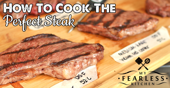 How to Cook the Perfect Steak from My Fearless Kitchen. You know when you're looking forward to that perfect steak dinner, just to find out that you accidentally over- or under-cooked your steak? Never again! These are the best tips for how to cook the perfect steak!