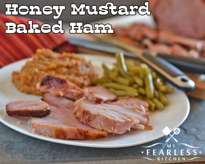 Honey Mustard Baked Ham My Fearless Kitchen