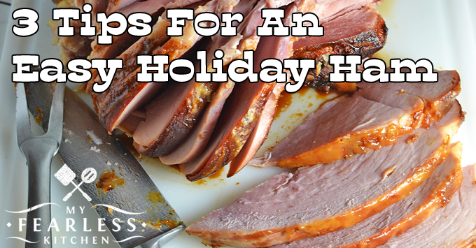 3 Tips for an Easy Holiday Ham