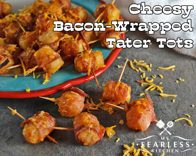 Cheesy Bacon-Wrapped Tater Tots from My Fearless Kitchen. Try these Cheesy Bacon-Wrapped Tater Tots for your next tailgate party or after school snack. They're easy to make, and sure to please everyone!