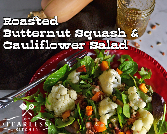 Roasted Butternut Squash & Cauliflower Salad by My Fearless Kitchen. Salads don't have to be boring! Get creative and try this Roasted Butternut Squash & Cauliflower Salad. Add in more toppings and it can be the main course!