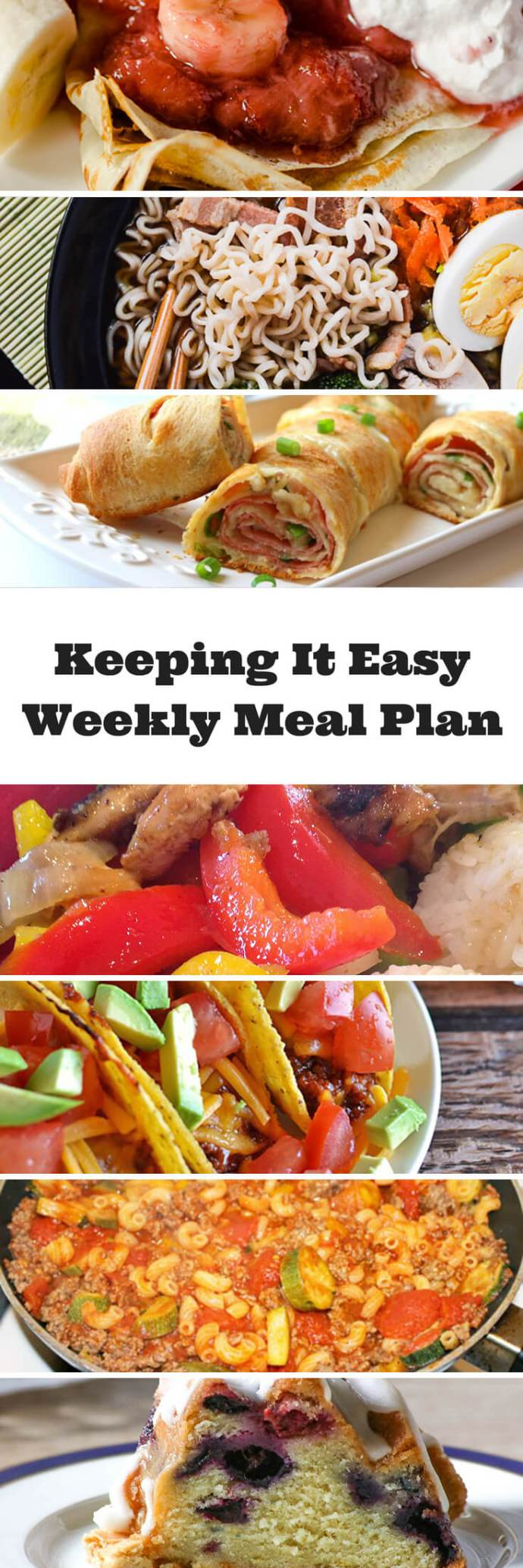 Easy Weekly Meal Plan #10 from My Fearless Kitchen. This week's meal plan includes Strawberry Banana Hazelnut Cream Crepes, Bacon Miso Ramen, BBQ Ranch Baked Turkey Tacos, Ham & Swiss Stromboli, One Pot Beef Pasta, Orange Chicken Stir-Fry, and Raspberry Blueberry Bundt Cake.