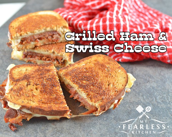 grilled ham and swiss cheese sandwiches my fearless kitchen