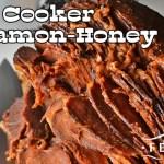 Slow Cooker Cinnamon-Honey Ham