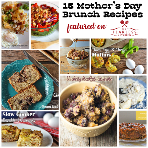 15 Mother's Day Brunch Recipes featured on My Fearless Kitchen. Give your mom a break on this Mother's Day! My friends and I have 15 fantastic Mother's Day Brunch Recipes that you can make for your mom!