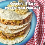 Easy Weekly Meal Plan #41