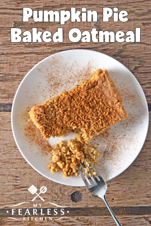 Pumpkin Pie Baked Oatmeal from My Fearless Kitchen. This recipe for Pumpkin Pie Baked Oatmeal is so tasty, your family will want you to make it all the time! It's so easy that you can teach them to help!