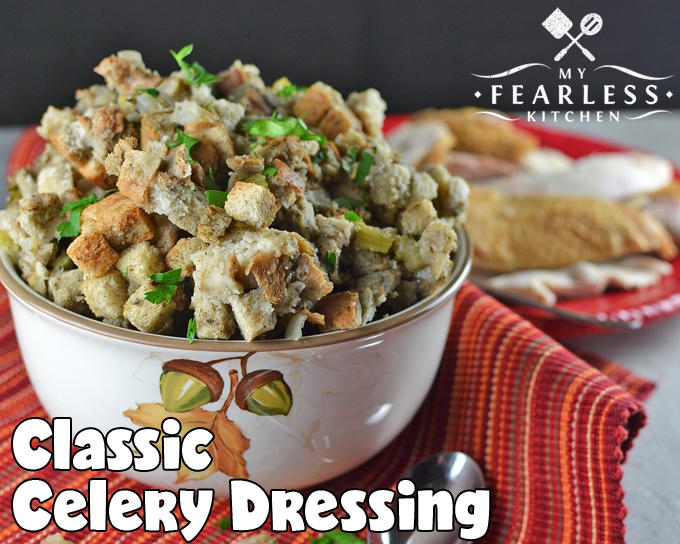 Classic Celery Dressing from My Fearless Kitchen. This Classic Celery Dressing is simple and delicious. It's the perfect side dish for any meal - a big holiday party or a small family weeknight dinner.