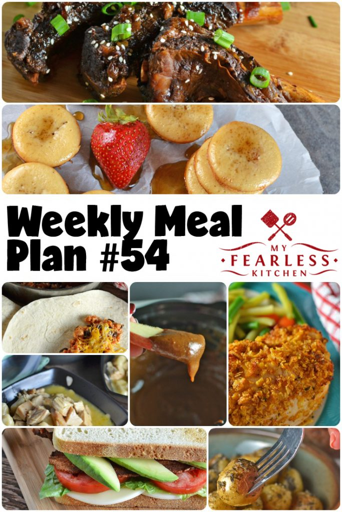 Easy Weekly Meal Plan #54 from My Fearless Kitchen. This week's meal plan includes Mini Pancake Muffins, Sweet Onion & Teriyaki Beef Ribs, Turkey & Dumplings, B.L.A.T. Sandwich, Oven-Fried Chicken, Chicken & Black Bean Burritos, Oven Roasted Dilled Potatoes, and Slow Cooker Dulce de Leche Chocolate Dip.