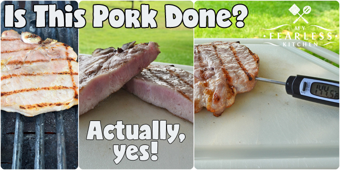 Is This Pork Done? from My Fearless Kitchen. When is the last time you had a good, juicy pork chop? Is your pork usually dry and overcooked? Get these simple tips to know when your pork is done, and never eat a dry, chewy pork chop again!