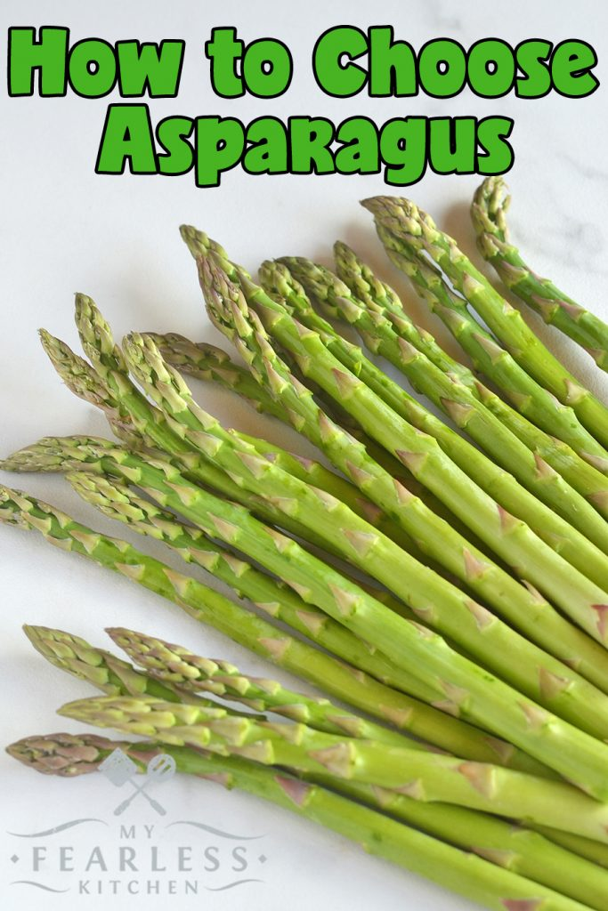 How to Choose Asparagus from My Fearless Kitchen. Have you thought about buying asparagus, but passed it up because you didn't know how to pick the