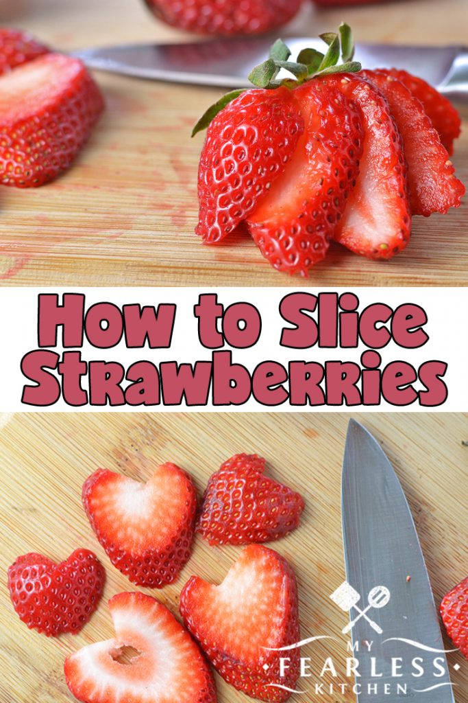 How to Slice Strawberries from My Fearless Kitchen. Check out these easy tips for taking the green leaves off your strawberries, slicing them, and making them look so very fancy - including making adorable strawberry hearts! #strawberries #fruit #kitchentips