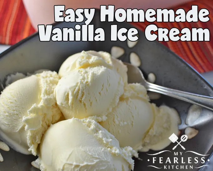 Easy Homemade Vanilla Ice Cream from My Fearless Kitchen. This Easy Homemade Vanilla Ice Cream is perfect by itself, on top of another dessert, or as a base for some delicious fruit or candy mix-ins. Use your imagination!