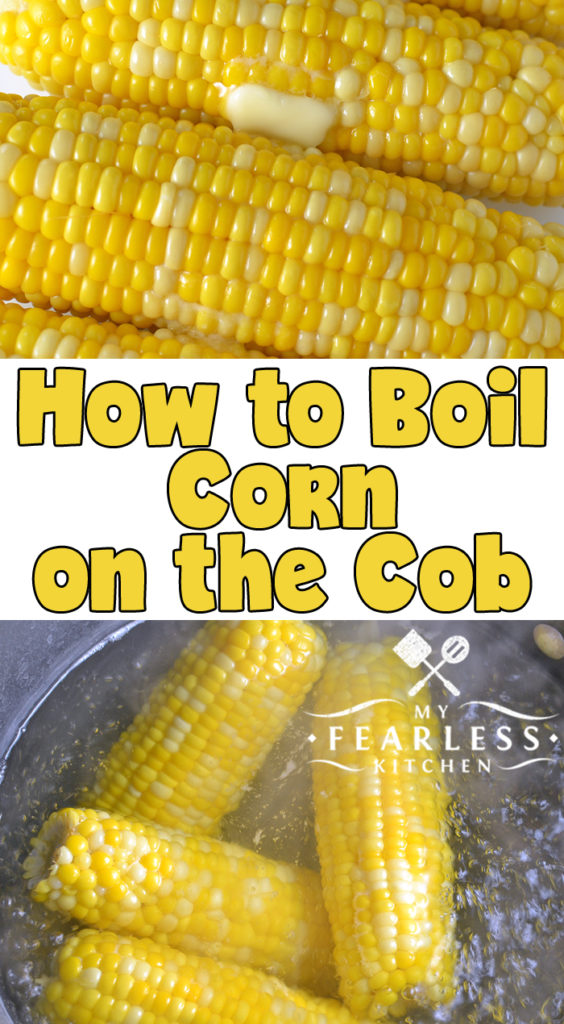 How to Boil Corn on the Cob from My Fearless Kitchen. What's the easiest way to cook corn on the cob? Get our best tips to boil corn on the cob for a perfect ear of sweet corn every time. #cookingtips #kitchentips #easyrecipes #sweetcornrecipes #cornonthecob