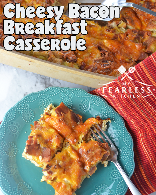 Cheesy Bacon Breakfast Casserole from My Fearless Kitchen. This protein-packed Cheesy Bacon Breakfast Casserole will get your sleepy heads out of bed and ready for breakfast in a hurry! Prep it ahead of time, and it's perfect for your busy mornings.